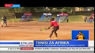 Mashindano ya Tenisi za Afrika yaandaliwa Nairobi