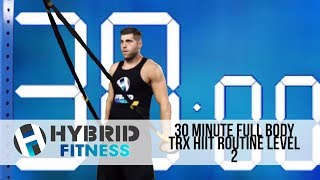 30 Minute Full Body TRX HIIT Workout - Level 2 by HybridFitness
