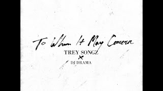 Trey Songz - To Whom It May Concern (Full Mixtape) @TreySongz