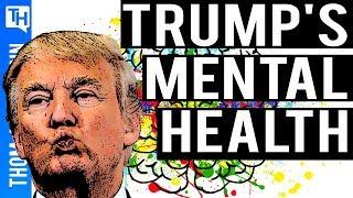 The Dangerous Case of Donald Trump's Mental Health