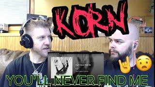 KORN   YOU'LL NEVER FIND ME 🤘🤘🤘 Reaction