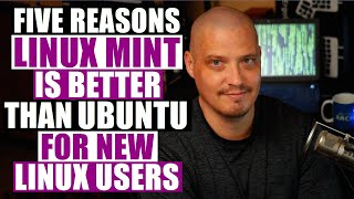 Why Linux Mint Is Better Than Ubuntu For New Linux Users