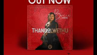Bucie Ft Kwesta   ThandoLwethu ( Official Audio )
