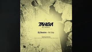 Dj Dextro   Not Today (Trippin Fox Remix)