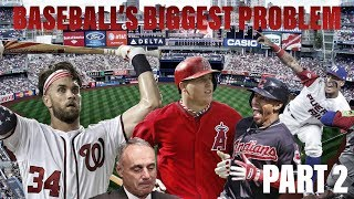 Baseball's BIGGEST PROBLEM That NOBODY IS TALKING ABOUT (Part 2)