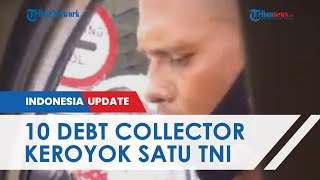 Detik-detik 10 Debt Collector Keroyok TNI yang Antar Pasien Serangan Jantung ke RS, Ini Kronologinya