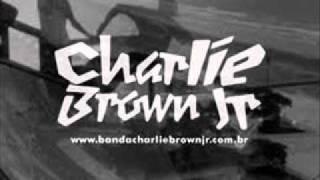 Senhor do Tempo Charlie Brown Jr (with Lyrics)