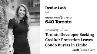 Toronto Developer Seeking Creditor Protection Leaves Condo Buyers in Limbo