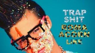 SWEET 17 / ROMA ACORN - LiKE! TR∆P SHIT remix
