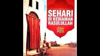 "SEHARI DI KEDIAMAN RASUL (04) - ""Sifat-sifat Rasulullah"" [Hasan Al-Jaizy]"