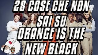 28 curiosità su orange is the new black (oitnb) !