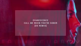 Evanescence - Call Me When You're Sober (DS Remix)
