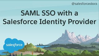 How to Configure SAML Single Sign-On with Salesforce as the Identity Provider
