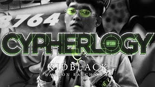 CYPHERLOGY PRESENTS : KIDBLACK | RAP IS NOW