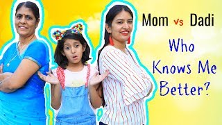 Mom vs Dadi | Who Knows Me Better? | MyMissAnand