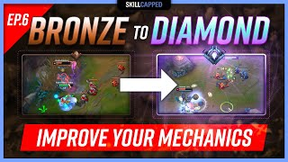 How to Improve Your Mechanics in League of Legends - Bronze to Diamond Ep.6