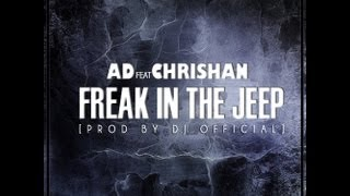 AD feat Chrishan - Freak In The Jeep (Official Video)