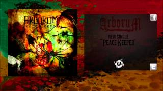 Arborum - Peace Keeper (NEW SONG 2013)