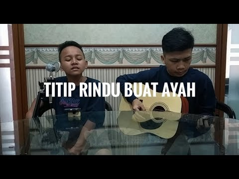 Titip Rindu Buat Ayah Cover by FHO Project