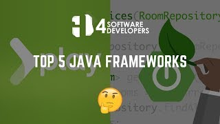 Top 5 Java Frameworks | 4SoftwareDevelopers
