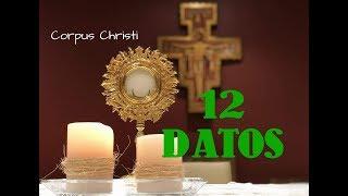 ¿QUÉ ES EL CORPUS CHRISTI? 12 DATOS IMPORTANTES   Orgullosamente Católico, Episodio 8.