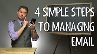 4 Simple Steps to Managing Email
