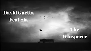 David Guetta - The Whisperer (Feat Sia) Lyric Video