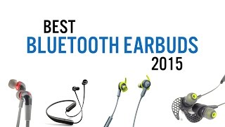 Best Bluetooth Earbuds of 2015