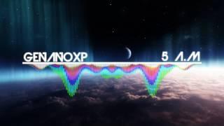 GenanoXP - 5 A.M (REMIX)