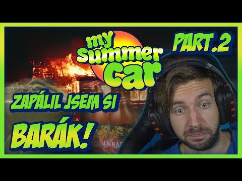ZAPÁLIL JSEM SI BARÁK! | My Summer Car #02