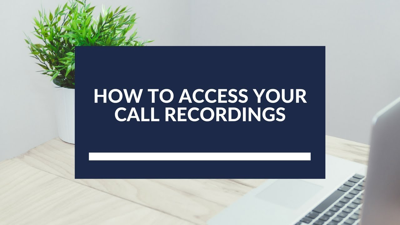 How to Access Your Call Recordings