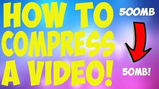 How to Compress A Video | Reduce Video File Size! (August 2017) [Hindi/Urdu]