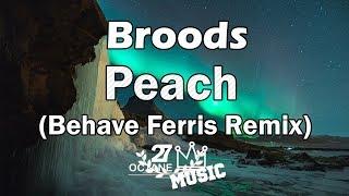 Broods   Peach (Behave Ferris Remix)