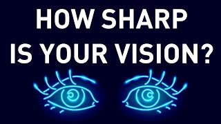 A Simple Test to Check How Good Your Eyes Are