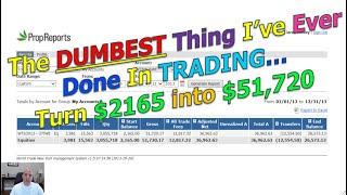 The Dumbest Thing I've Ever Done In Trading: Turn $2165 into $51,703!! (verified)