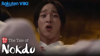 The Tale of Nokdu - EP4 | Finally Gets Caught