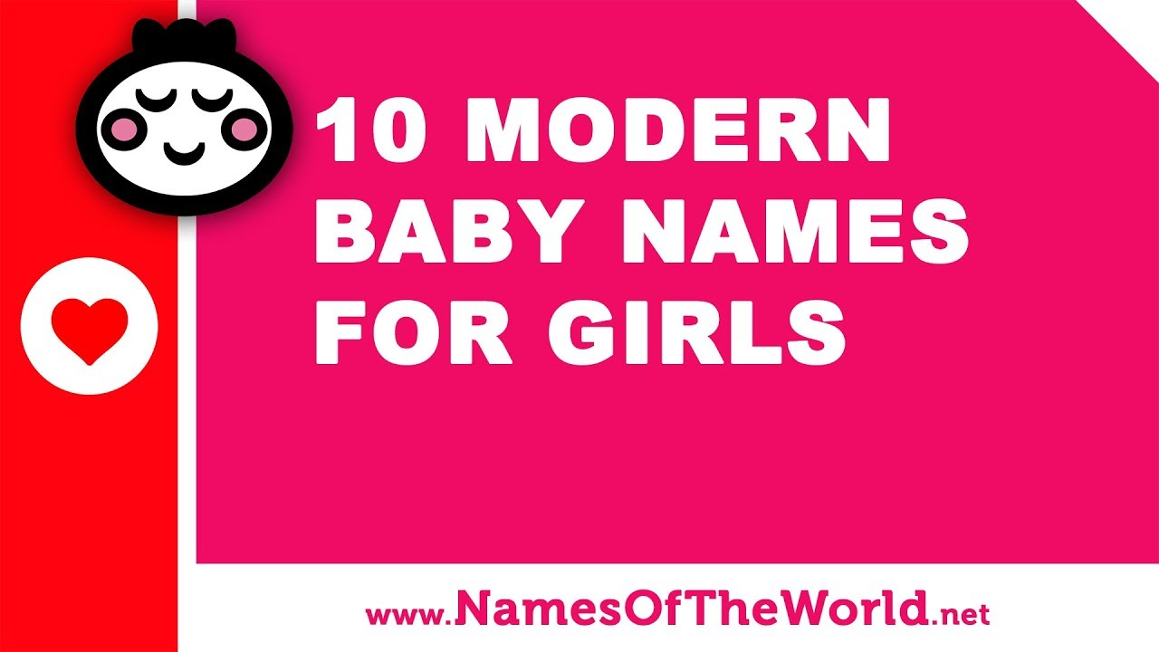 10 modern names for baby girls - the best baby names - www.namesoftheworld.net