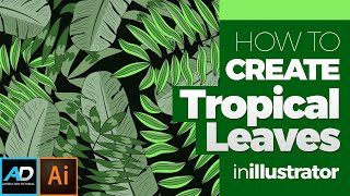 How To Make Tropical Leaves Design In Illustrator | Adobe Illustrator Tutorial