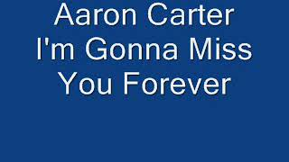 Aaron Carter - I'm Gonna Miss You Forever