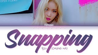 청하 (CHUNGHA) - Snapping (Color Coded Lyrics Eng/Rom/Han/가사)