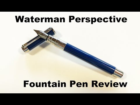 Waterman Perspective Fountain Pen Review