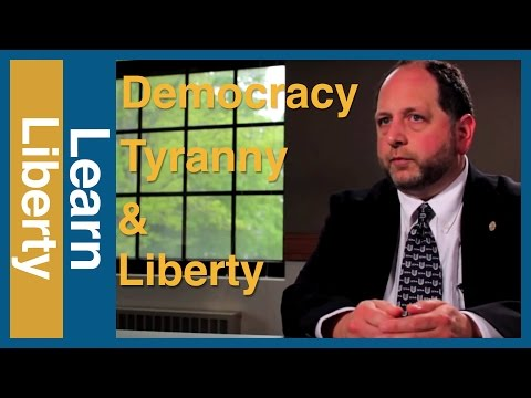 Democracy, Tyranny, and Liberty