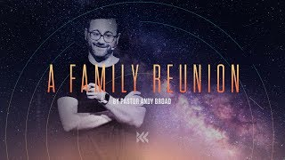 A Family Reunion - Genesis Part 2 (Week 8) | Pastor Andy Broad