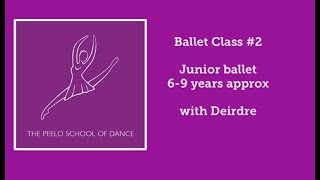 Ballet Class #2 5-9 years + with Deirdre