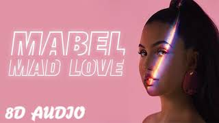 Mabel   Mad Love   8D Audio HQ
