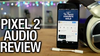 Pixel 2 Real Audio Review: Let's talk about headphone dongles... | Pocketnow