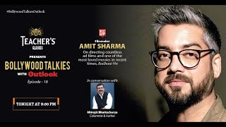 Teacher's Glasses Presents Bollywood TALKies with Outlook Episode 18: Amit Sharma