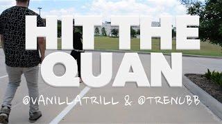HIT THE QUAN OFFICIAL DANCE VIDEO | @VANILLATRILL & @TRENUBB
