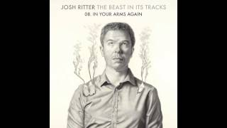 "Josh Ritter - ""In Your Arms Again"""