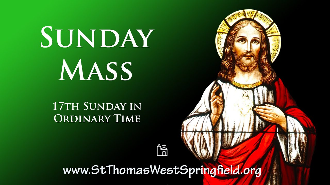 Sunday Mass 25 July 2021 – 17th Sunday In Ordinary Time